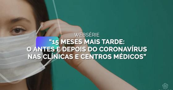 """Websérie """"O antes e o depois do coronavírus nas clínicas e centros médicos"""""""