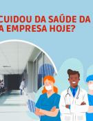 Já cuidou da saúde da sua empresa hoje?